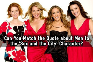 Can You Match the Quote about Men to the 'Sex and the City' Character?
