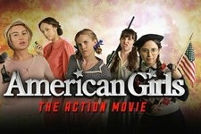 We Would Totally Watch This American Girls Action Movie
